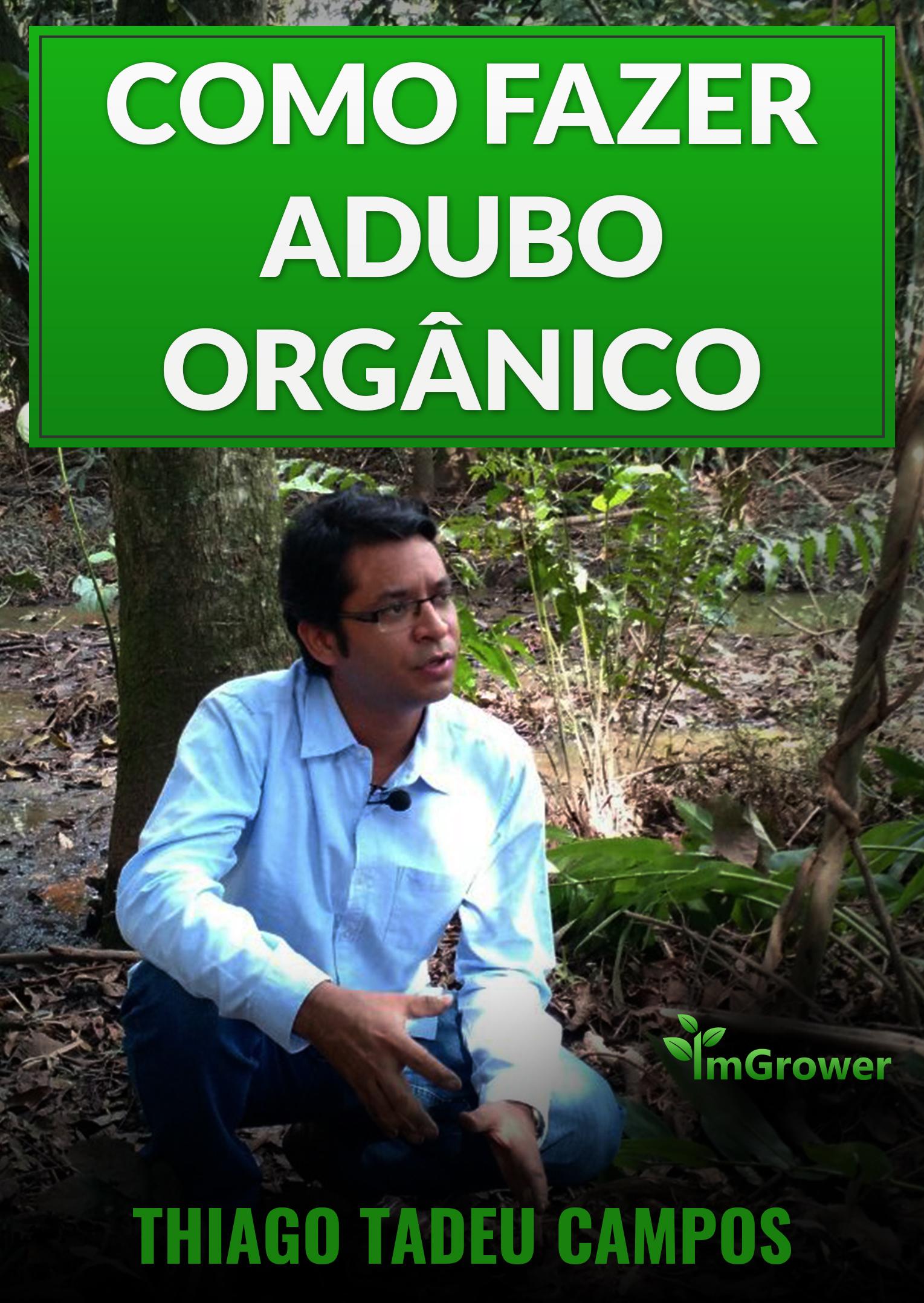 Como Fazer Adubo Orgânico: Composto Orgânico, Bokashi e Adubo Líquido