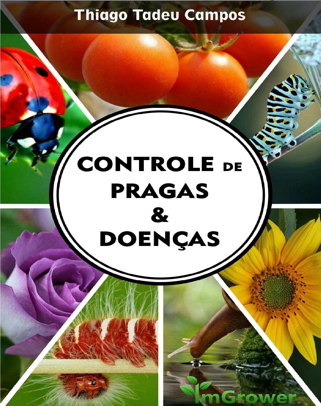 ebook controle de pragas, doenças, ervas daninhas da imgrower thiago campos