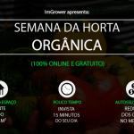 Semana da Horta Orgânica reúne 5 especialistas de diferentes áreas em um evento GRATUITO e 100% ONLINE